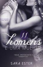 11 HOMENS E UMA MULHER (2 EDIÇÃO) - HISTÓRIA ÚNICA (DEGUSTAÇÃO) by SaradoJonas