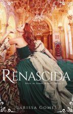 """Renascida - Série """"As irmãs Moore"""" Livro 2.  by LariLendo"""
