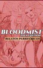 BloodMist: Zalagath Edition; Relatos Perriféricos by Zalagath