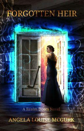 Forgotten Heir: Realm Doors Book One by ALMcGurk
