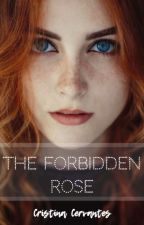 The Forbidden Rose- James y Rose Fanfic by CristinaDeCervantes