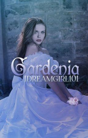 Gardenia by 1DreamGirl101