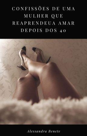 Diário de uma mulher de quase 40 by AlessandraBenete