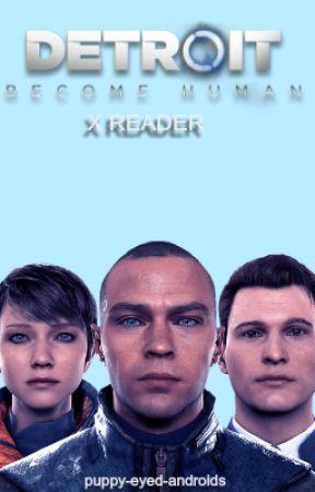 Detroit: Become Human X Reader - ⦉Different⦊- DBH Markus X Reader
