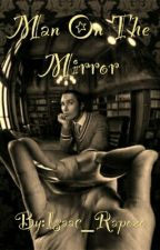 Man On The Mirror by Isaac_Rapozo