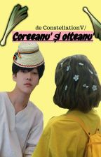Coreeanu' şi olteanu' by ConstellationV