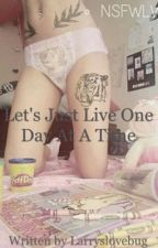 Let's Just Live One Day at a Time | l.s | spanish translation by loueh_styles
