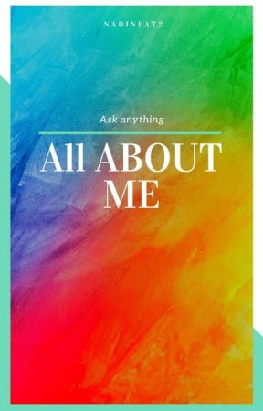 All About Me ✔ by Nadineat2