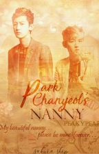 Park Chanyeol's NANNY [ChanBaek] by PeakyPearl
