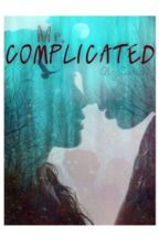 Mr. Complicated (Sequel to Mr. Possessive) by AlyCat010