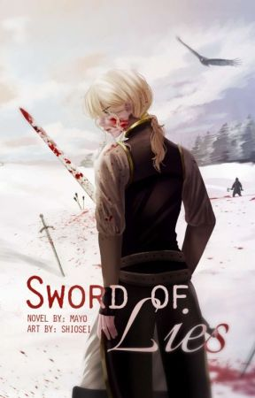 Sword of Lies (formerly sweet little lies) by xohrats