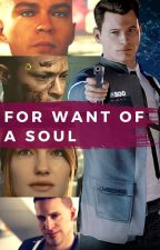 For Want of a Soul -  A Detroit: Become Human Story by SmileMcFluffins