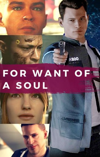 For Want of a Soul -  A Detroit: Become Human Story