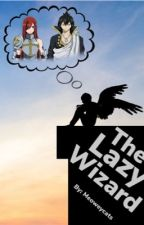 The Lazy Wizard (Erza x Male Reader) by meoweycats