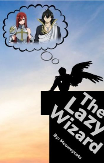 The Lazy Wizard (Erza x Male Reader)
