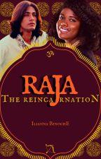 Raja: The Reincarnation (PUBLISHED) by adenisetumblin