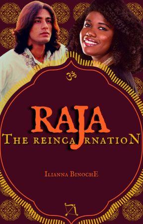 Raja: The Reincarnation (COMPLETE) by adenisetumblin