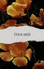 éter al vacío by floranemia