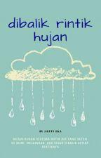 Dibalik Rintik Hujan by seftyeka
