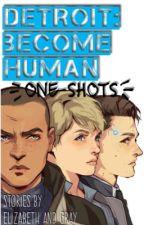 Detroit: Become Human {One Shots} by TeamAlucard21