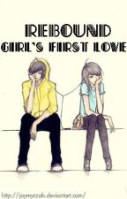 Rebound Girl's First Love by ErryPotter