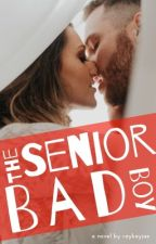 The Senior Bad Boy by raykayjae