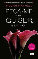 Peça-me o que Quiser, agora e sempre by _drielly_