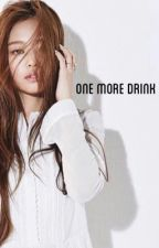 One More Drink JENNIE BLACKPINK XFEMALE READER by y00nglessss