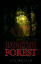 HAUNTED FOREST(on going) by eyeOFblack