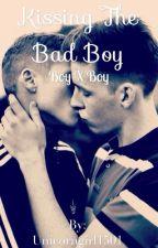 Kissing The Bad Boy |BXB|  by xX15Unicorngirl15Xx