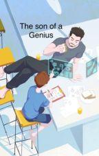 ||Son of a Genius||  by MeghansAGeek