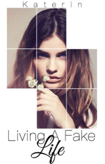 Living A Fake Life (Slowly Editing)