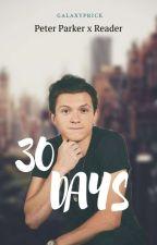 30 Days [Peter Parker x Reader] by galaxyprick
