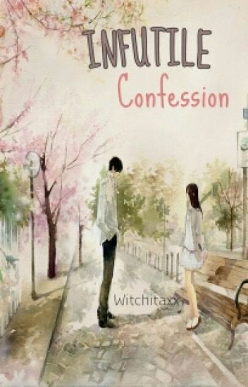 Infutile Confession