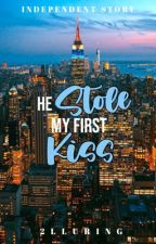 He stole my first kiss by 2lluring