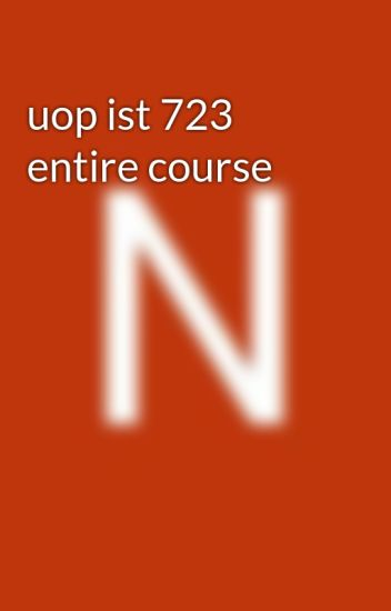 uop ist 723 entire course