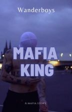 The Mafia King And Queen (REVISED) by wanderboys