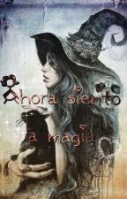 Ahora siento la magia 4 temporada-adaptada  by Iliana_31