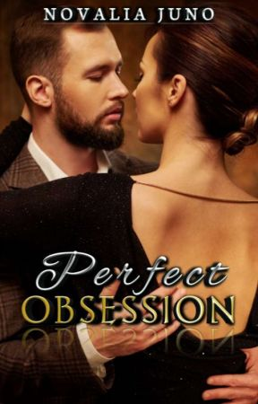 Perfect Obsession (Complete) by pinkfinger