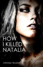 How I Killed Natalia by amudhini555