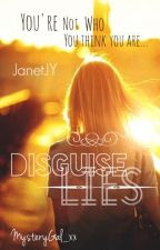 Disguised Lies by JanetJY