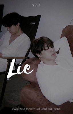 Đọc truyện Lie | HopeMin