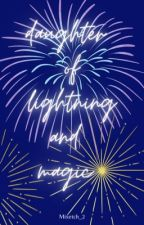 Daughter of Lightning and Magic by Mixetch_2