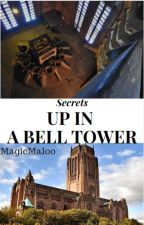 Secrets up in a Bell Tower by MagicMaloo