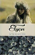 Elyon la hija del Gran Aslan. by M93merodeaor