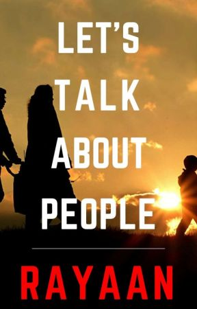 Let's Talk About People by Rayaan_writer