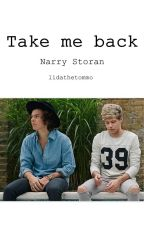 Take me back  (Narry Storan fanfiction) by LidaTheTommo