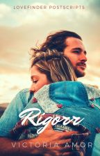 Lovefinder Postcripts: Rigorr (Published, 2012) COMPLETE by Victoria_Amor