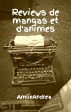 Reviews de mangas et d'animes by AmlieAndrea