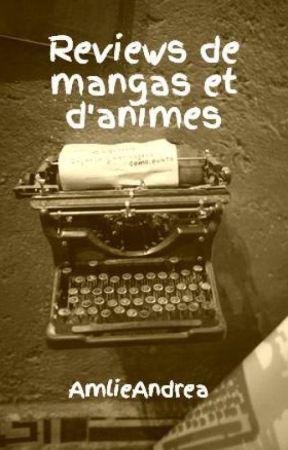 Reviews de mangas et d'animes by AmlieAndrea